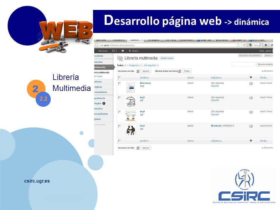 www.company.com csirc.ugr.es 2 Librería Multimedia D esarrollo página web -> dinámica 2.2