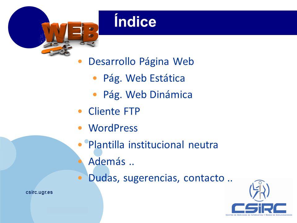 www.company.com csirc.ugr.es 3 WordPress ofrece diferentes maneras de publicar contenido.