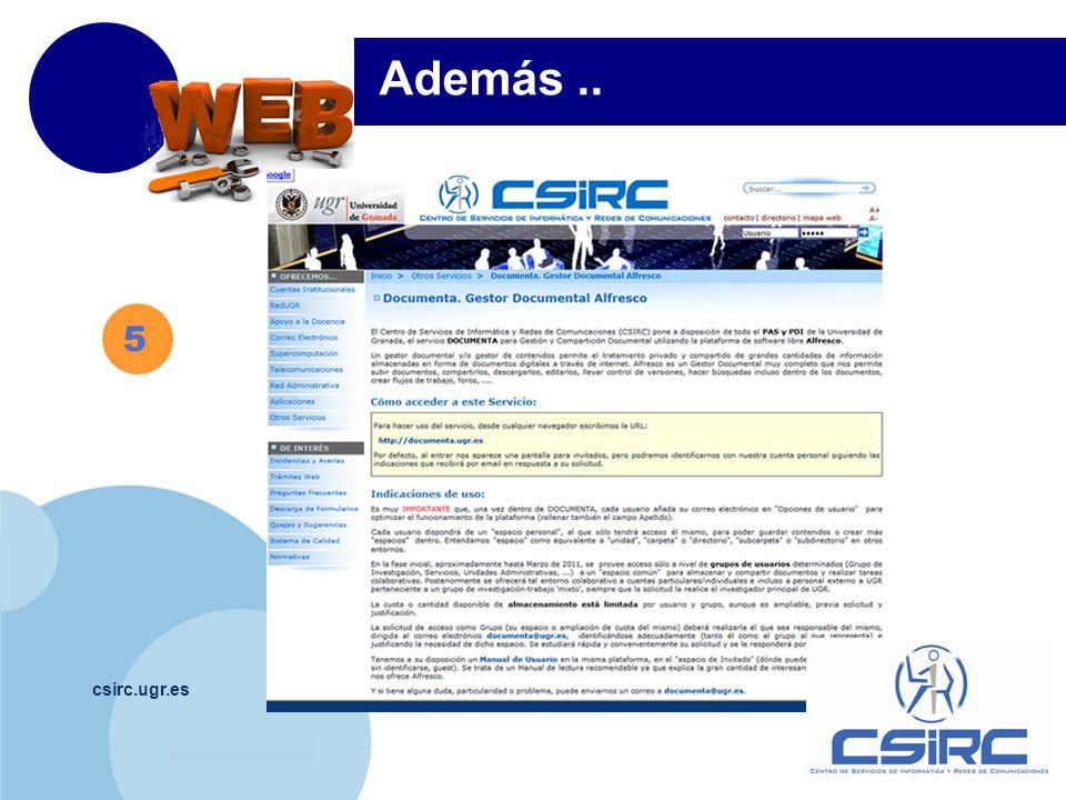 www.company.com csirc.ugr.es 5 Además..