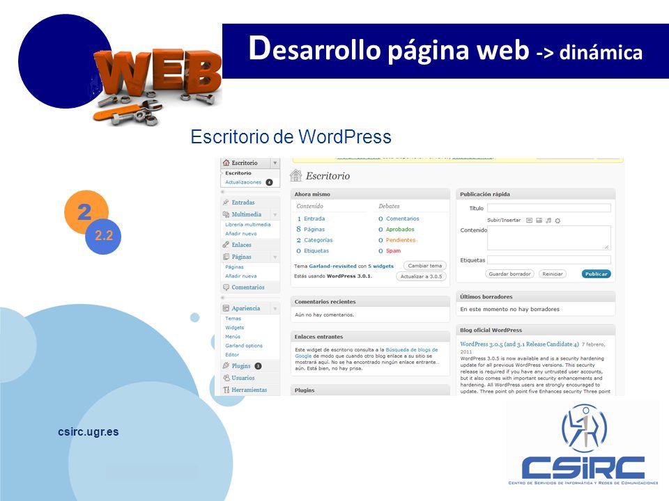 www.company.com csirc.ugr.es 2 2.2 D esarrollo página web -> dinámica Escritorio de WordPress