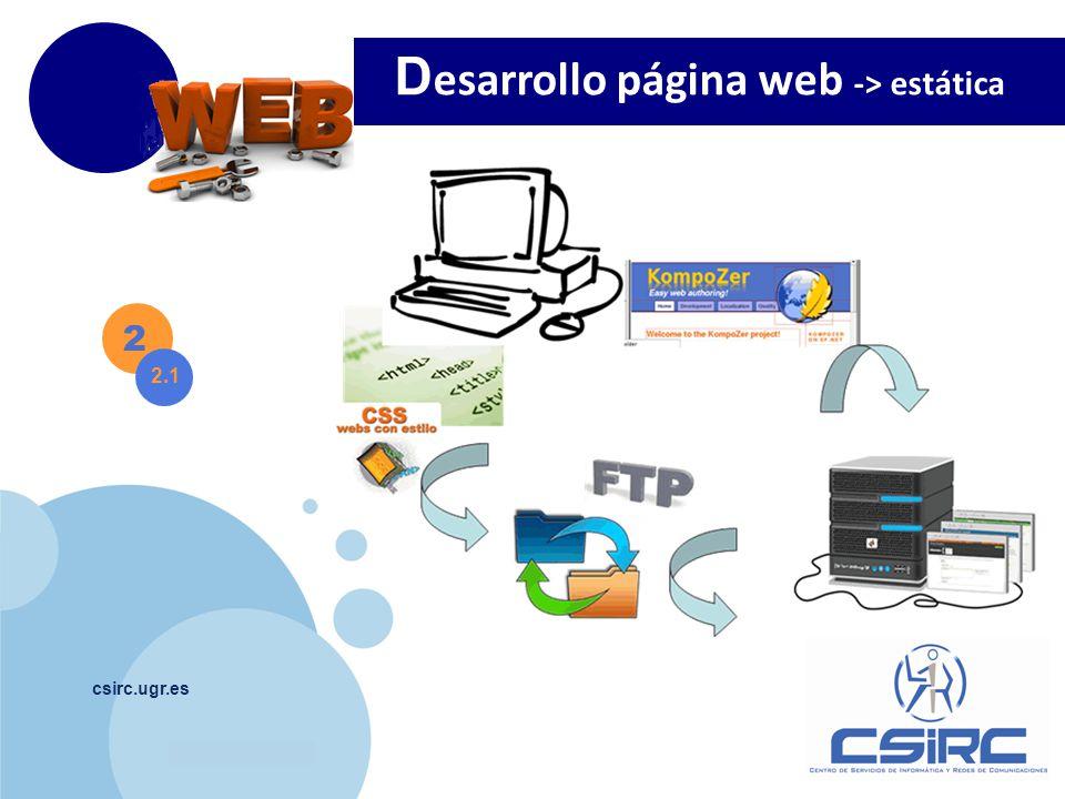 www.company.com csirc.ugr.es 2 2.1 D esarrollo página web -> estática