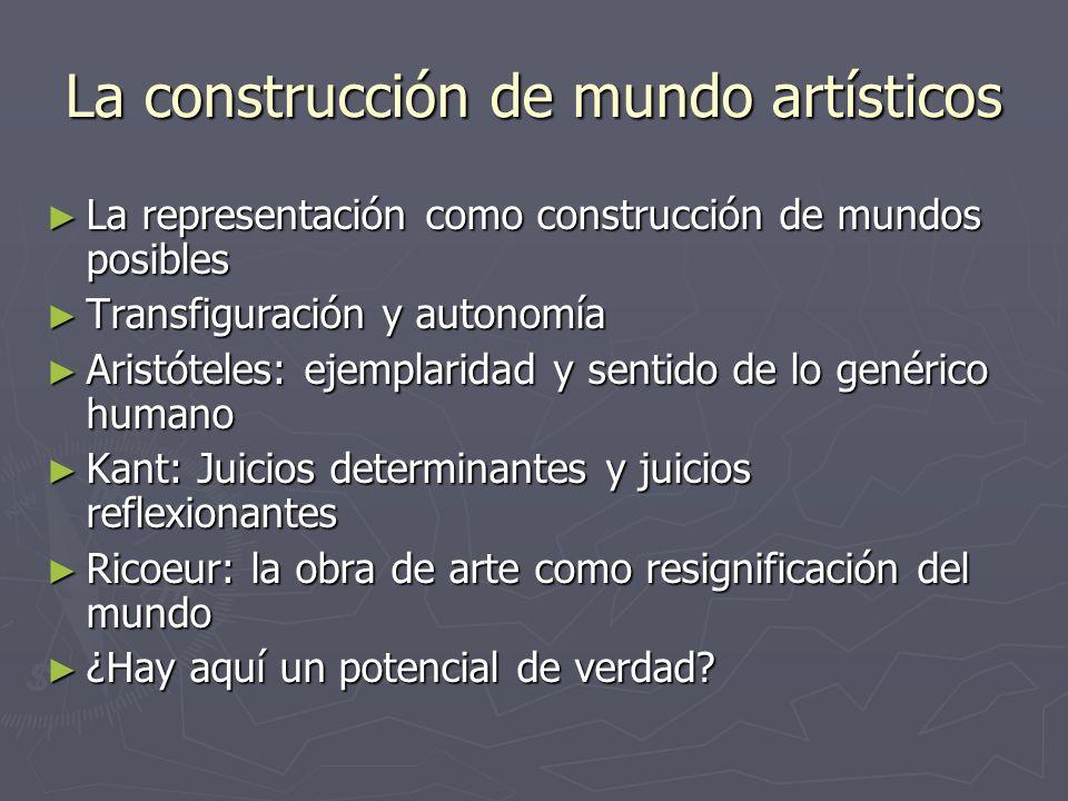 La construcción de mundo artísticos La representación como construcción de mundos posibles La representación como construcción de mundos posibles Tran