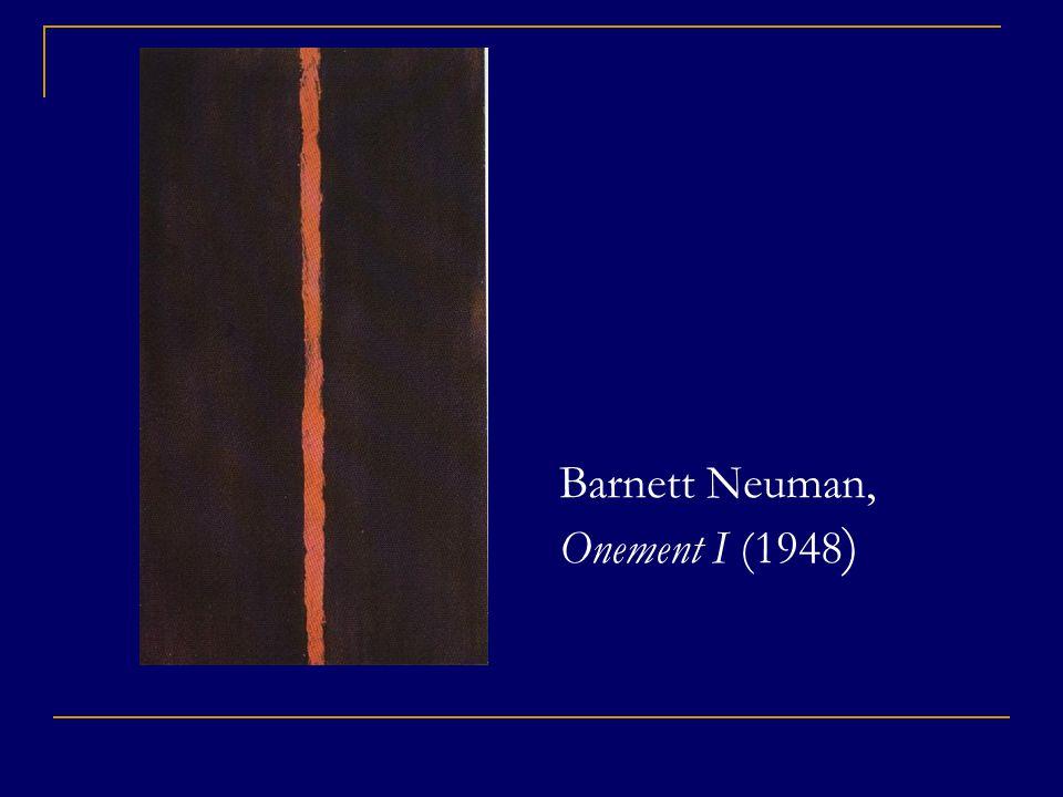 11 Barnett Neuman, Onement I (1948 )