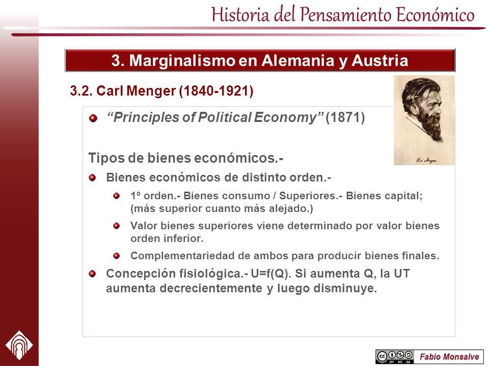 3. Marginalismo en Alemania y Austria 3.2. Carl Menger (1840-1921) Principles of Political Economy (1871) Tipos de bienes económicos.- Bienes económic