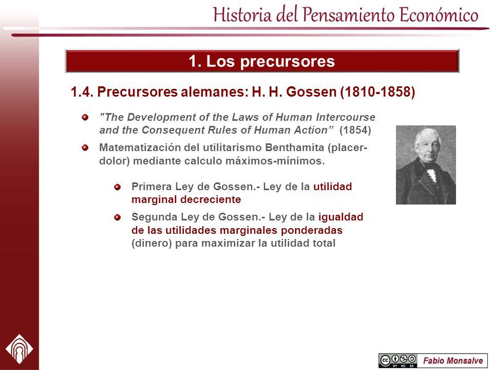 1. Los precursores 1.4. Precursores alemanes: H. H. Gossen (1810-1858)