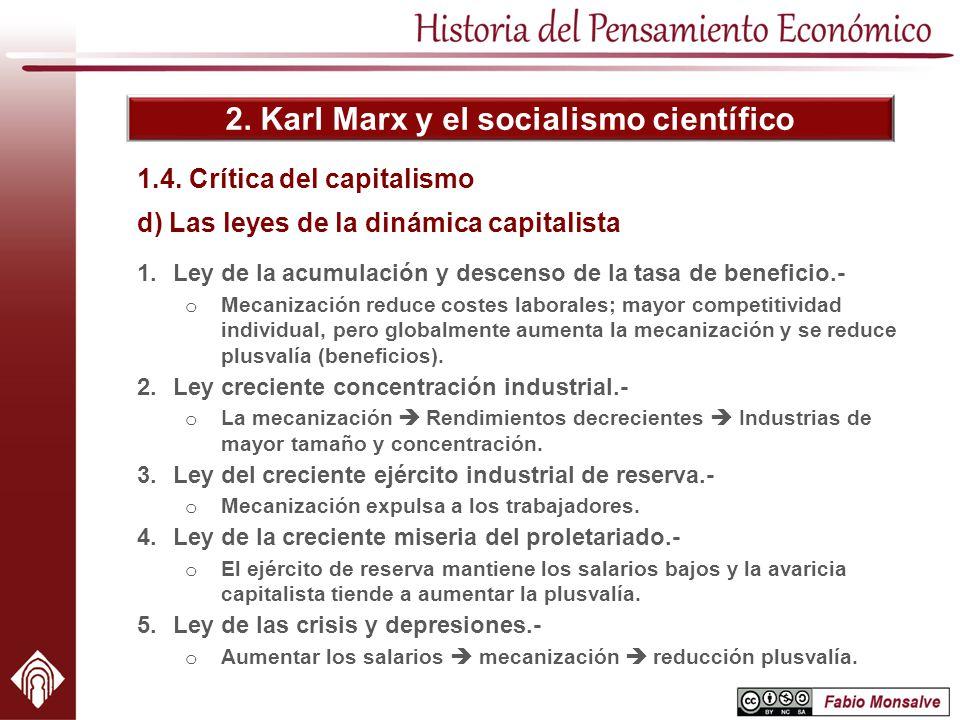 2. Karl Marx y el socialismo científico 1.4. Crítica del capitalismo d) Las leyes de la dinámica capitalista 1.Ley de la acumulación y descenso de la