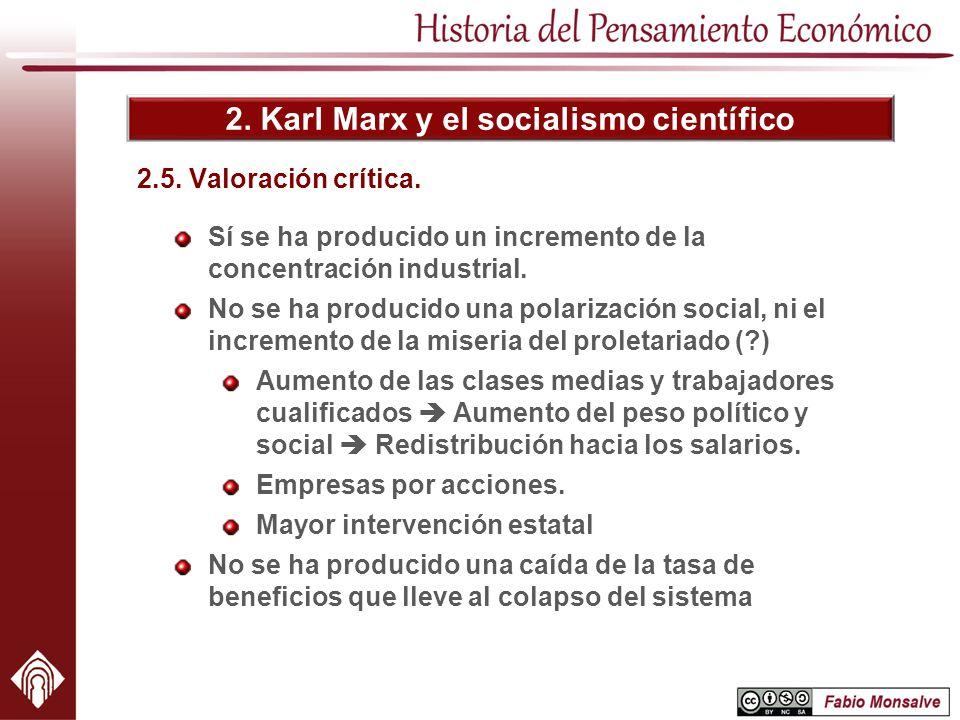 2. Karl Marx y el socialismo científico 2.5. Valoración crítica. Sí se ha producido un incremento de la concentración industrial. No se ha producido u