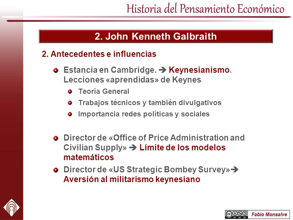 2. John Kenneth Galbraith Estancia en Cambridge. Keynesianismo. Lecciones «aprendidas» de Keynes Teoría General Trabajos técnicos y también divulgativ
