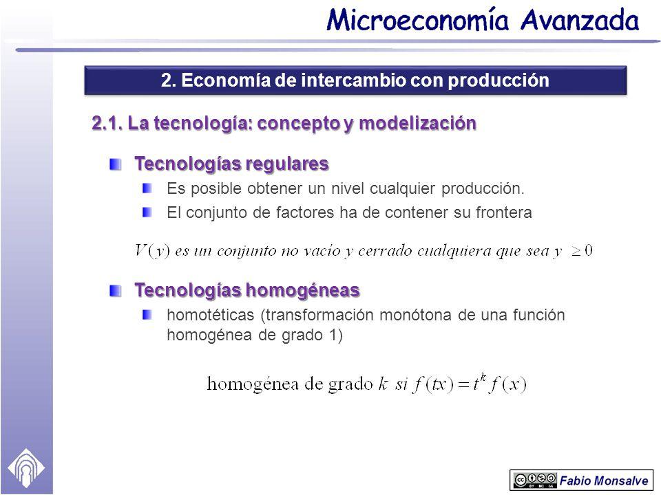2. Economía de intercambio con producción 2.1. La tecnología: concepto y modelización Tecnologías regulares Es posible obtener un nivel cualquier prod