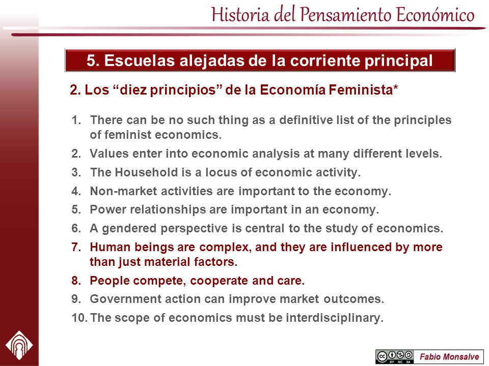 5. Escuelas alejadas de la corriente principal 2. Los diez principios de la Economía Feminista* 1.There can be no such thing as a definitive list of t