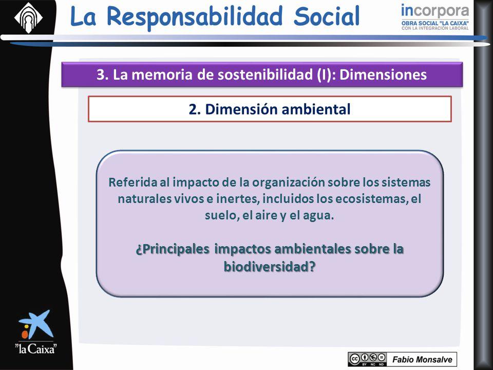 3. La memoria de sostenibilidad (I): Dimensiones 2. Dimensión ambiental Referida al impacto de la organización sobre los sistemas naturales vivos e in