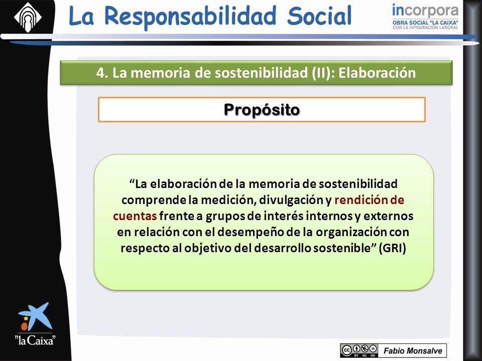 4. La memoria de sostenibilidad (II): Elaboración La elaboración de la memoria de sostenibilidad comprende la medición, divulgación y rendición de cue