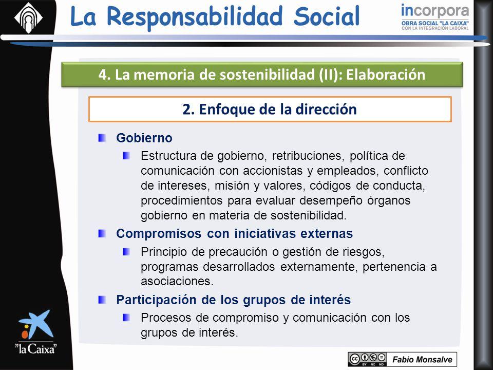 4. La memoria de sostenibilidad (II): Elaboración 2. Enfoque de la dirección Gobierno Estructura de gobierno, retribuciones, política de comunicación
