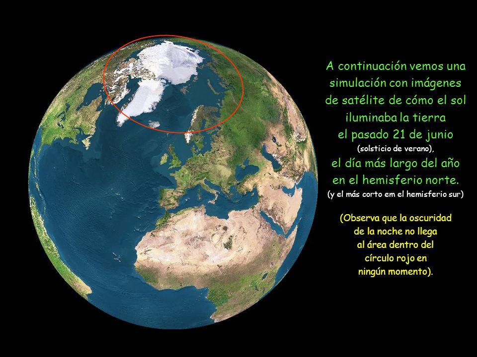 A continuación vemos una simulación con imágenes de satélite de cómo el sol iluminaba la tierra el pasado 21 de junio (solsticio de verano), el día más largo del año en el hemisferio norte.