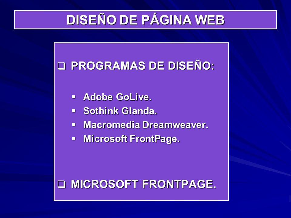 DISEÑO DE PÁGINA WEB PROGRAMAS DE DISEÑO: PROGRAMAS DE DISEÑO: Adobe GoLive. Adobe GoLive. Sothink Glanda. Sothink Glanda. Macromedia Dreamweaver. Mac