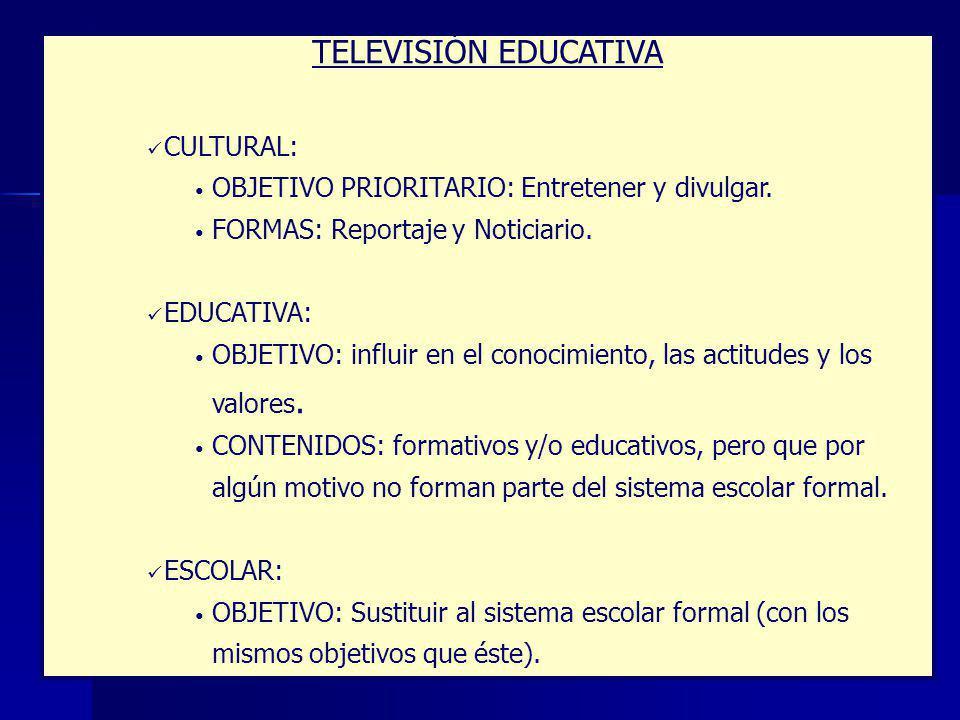 TELEVISIÓN EDUCATIVA CULTURAL: OBJETIVO PRIORITARIO: Entretener y divulgar.