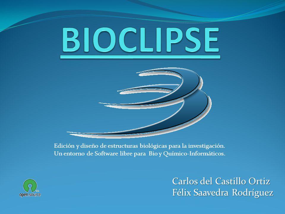 Edición y diseño de estructuras biológicas para la investigación. Un entorno de Software libre para Bio y Químico-Informáticos. Carlos del Castillo Or