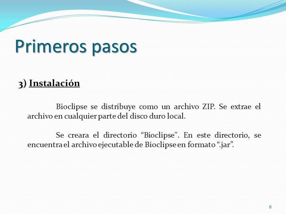 Primeros pasos 3) 3) Instalación Bioclipse se distribuye como un archivo ZIP. Se extrae el archivo en cualquier parte del disco duro local. Se creara