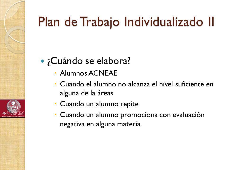 Plan de Trabajo Individualizado II ¿Cuándo se elabora.