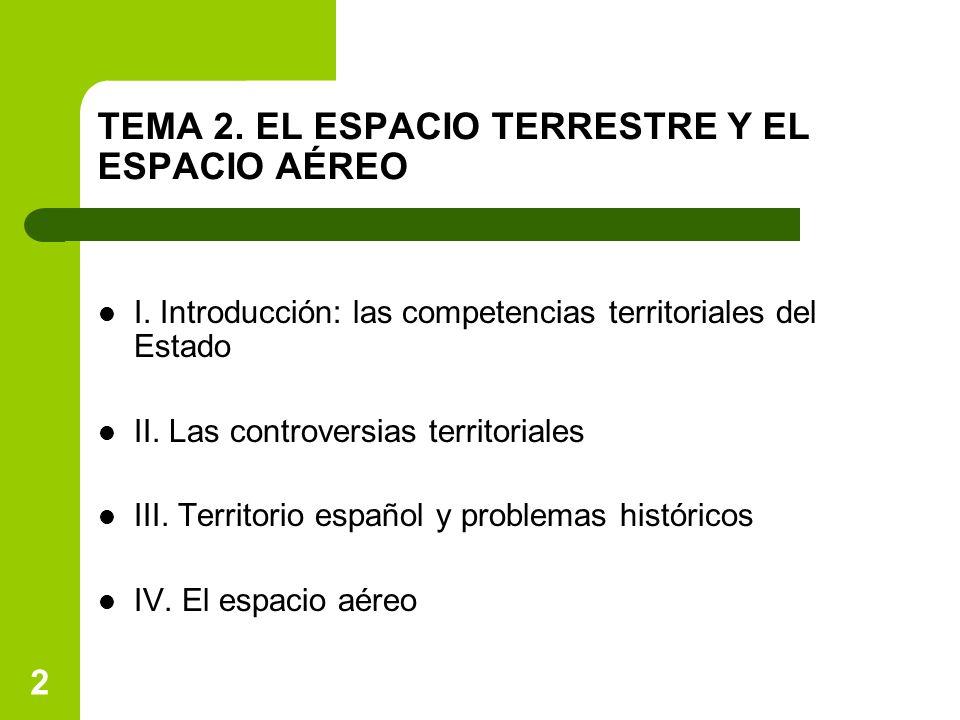 2 TEMA 2.EL ESPACIO TERRESTRE Y EL ESPACIO AÉREO I.