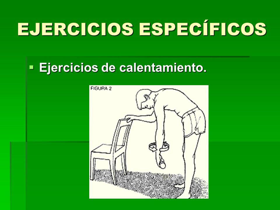 EJERCICIOS ESPECÍFICOS Ejercicios de calentamiento.
