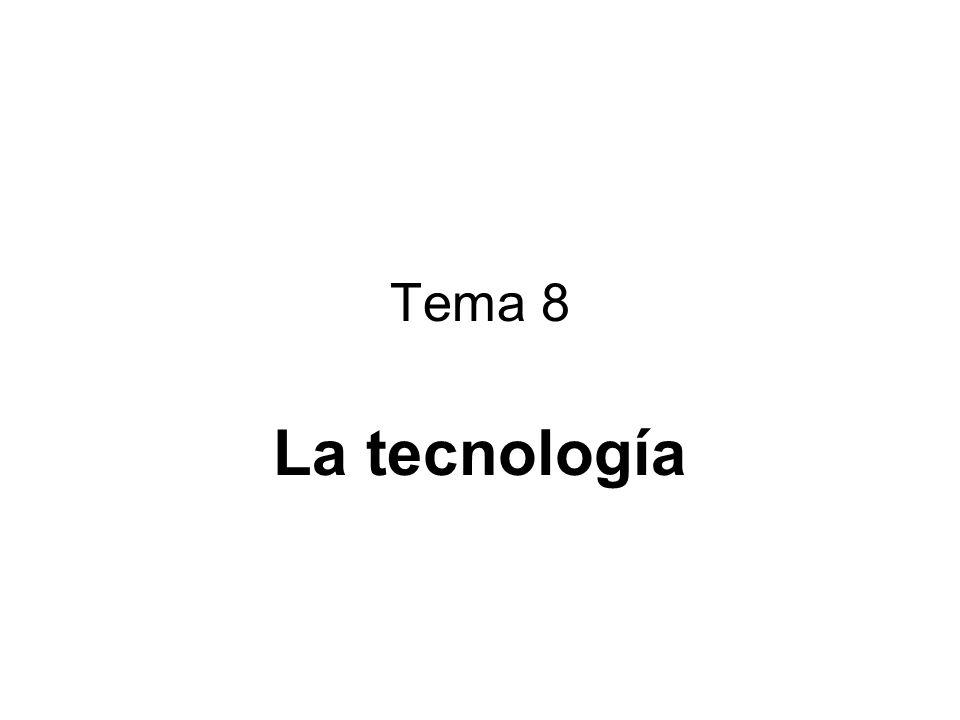 Tema 8 La tecnología