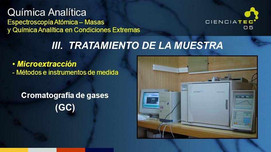 Química Analítica Espectroscopía Atómica – Masas y Química Analítica en Condiciones Extremas III.