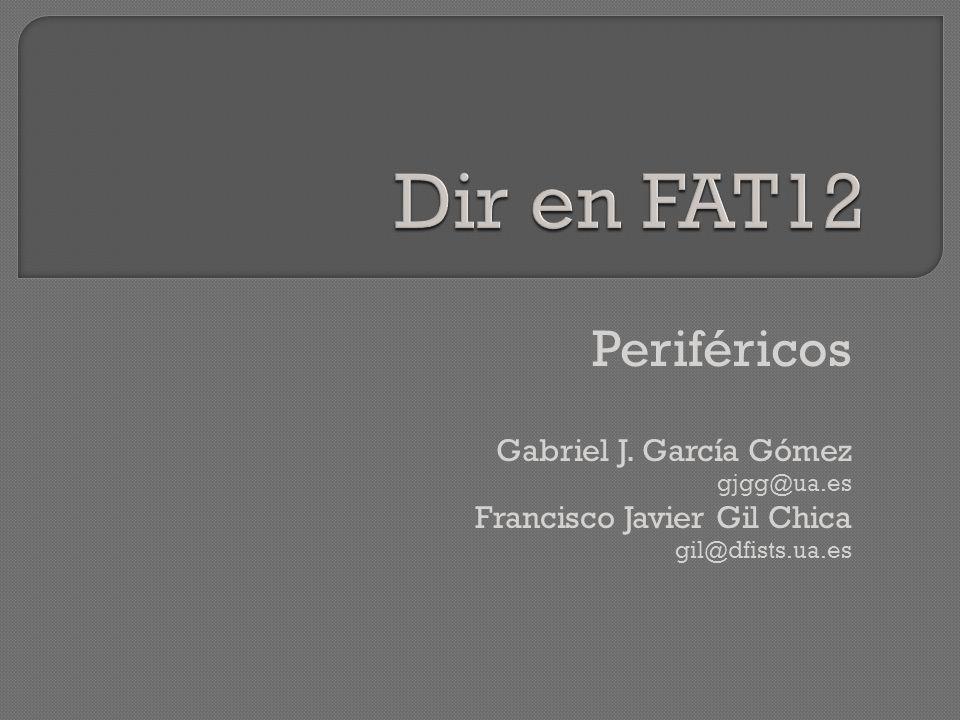 Periféricos Gabriel J. García Gómez gjgg@ua.es Francisco Javier Gil Chica gil@dfists.ua.es