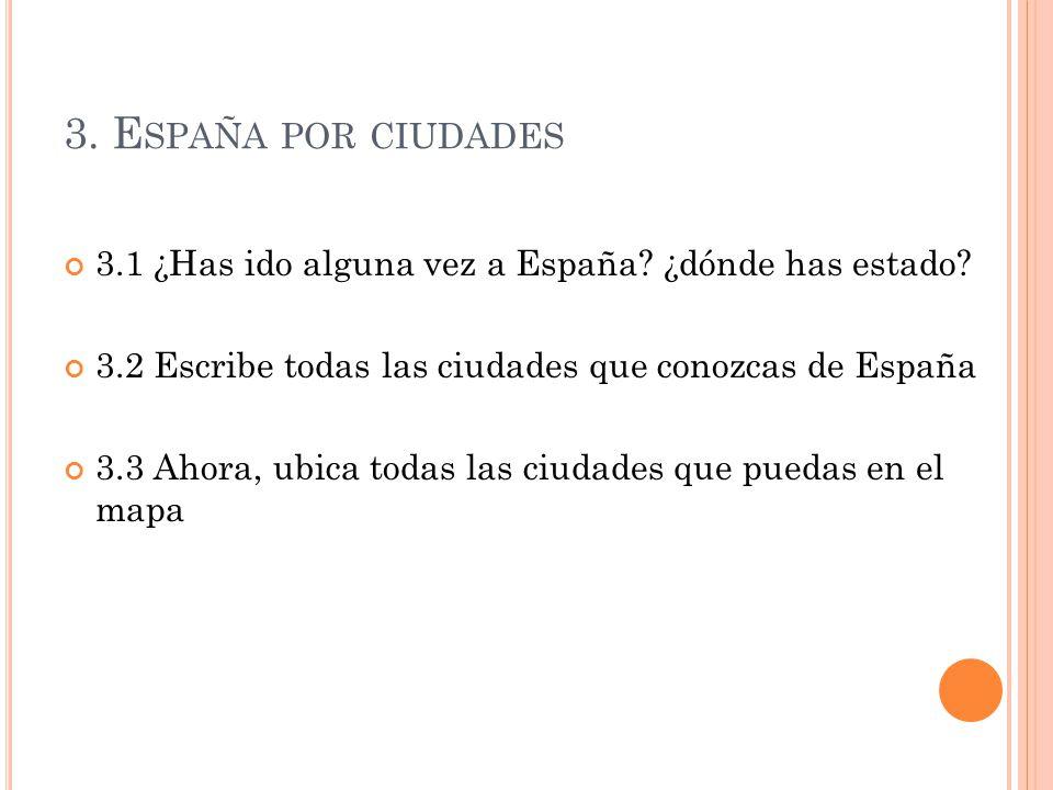 4.E SPAÑA POR A CCIDENTES G EOGRÁFICOS 4.1 ¿Por qué mares/océanos está bañada España.