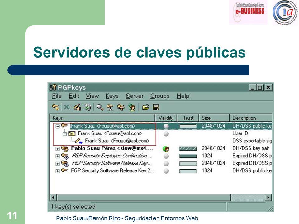 Pablo Suau/Ramón Rizo - Seguridad en Entornos Web 11 Servidores de claves públicas