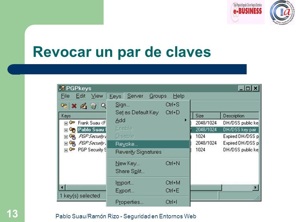Pablo Suau/Ramón Rizo - Seguridad en Entornos Web 13 Revocar un par de claves