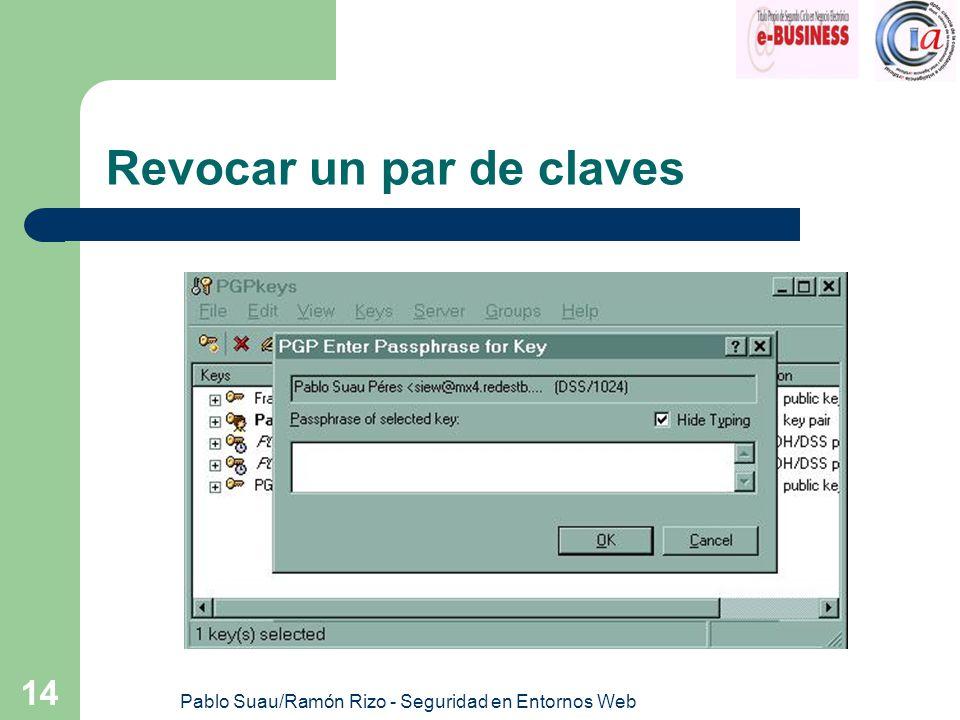 Pablo Suau/Ramón Rizo - Seguridad en Entornos Web 14 Revocar un par de claves