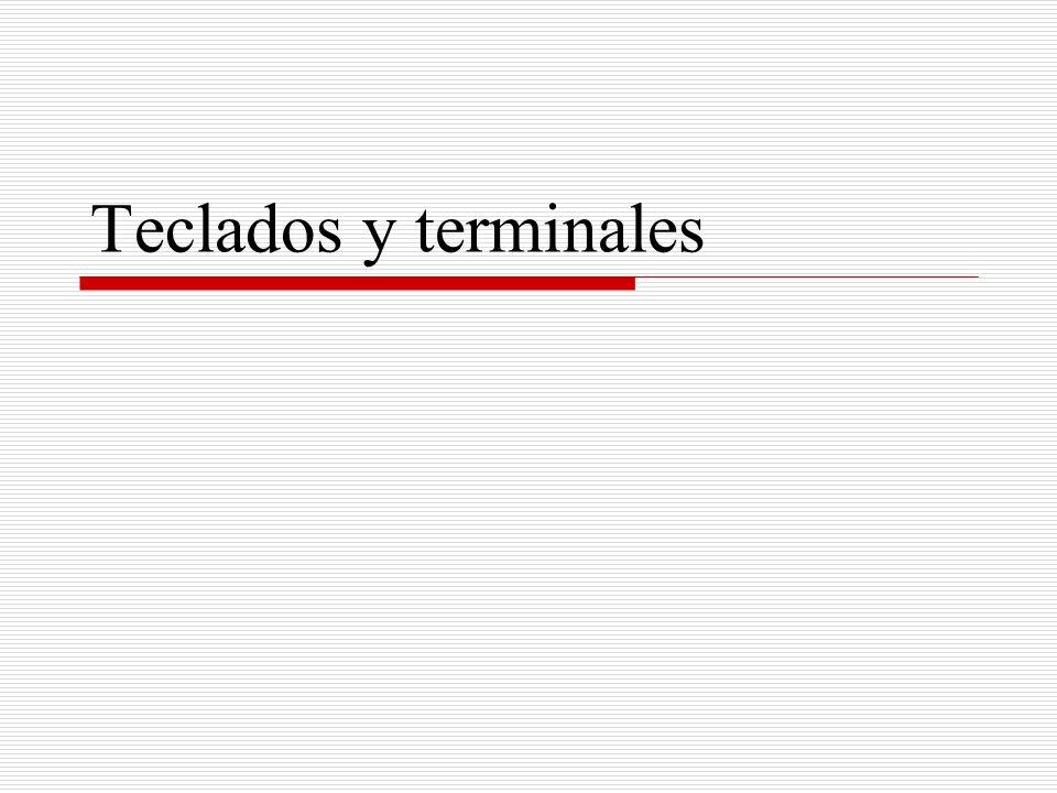 Teclados y terminales