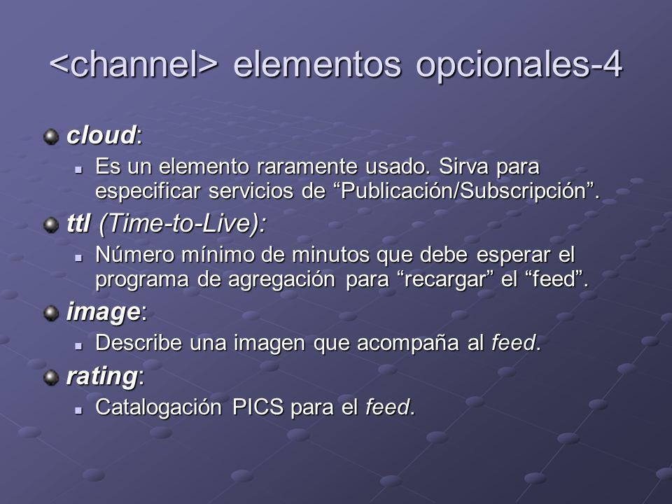 elementos opcionales-4 elementos opcionales-4 cloud: Es un elemento raramente usado. Sirva para especificar servicios de Publicación/Subscripción. Es