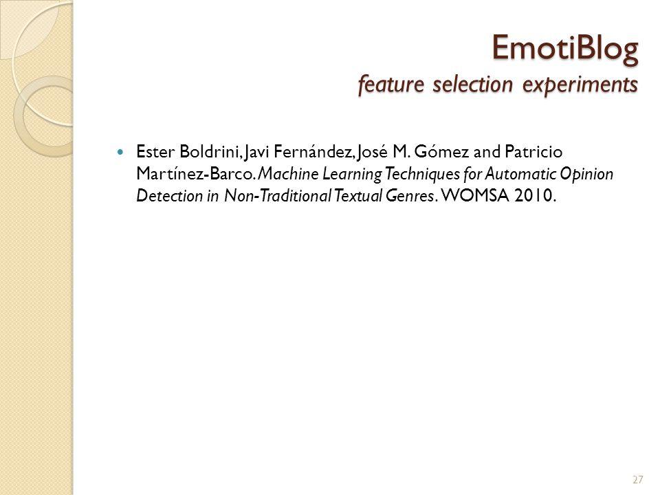 EmotiBlog feature selection experiments Ester Boldrini, Javi Fernández, José M.