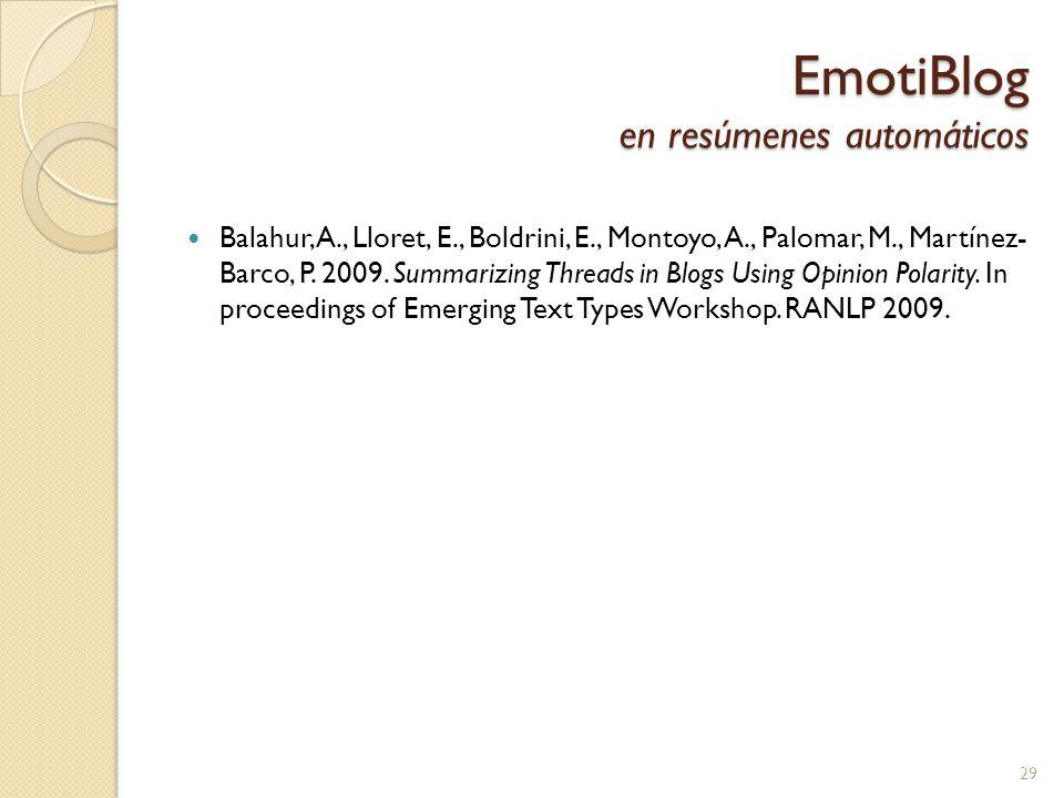 EmotiBlog en resúmenes automáticos Balahur, A., Lloret, E., Boldrini, E., Montoyo, A., Palomar, M., Martínez- Barco, P.
