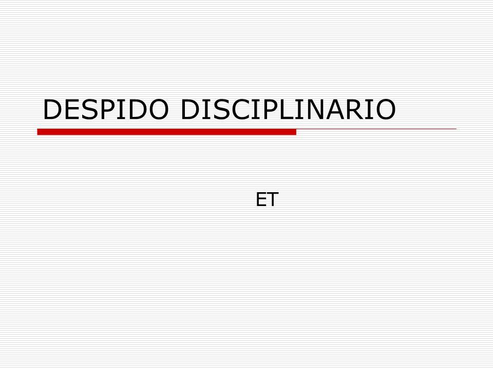Despido Disciplinario El despido disciplinario viene regulado en los Art.