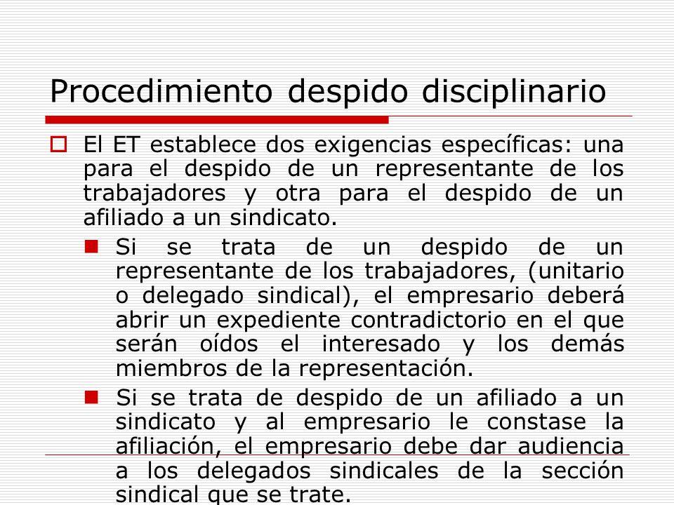 Procedimiento despido disciplinario El ET establece dos exigencias específicas: una para el despido de un representante de los trabajadores y otra par