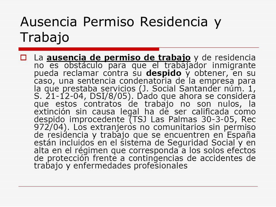 Ausencia Permiso Residencia y Trabajo La ausencia de permiso de trabajo y de residencia no es obstáculo para que el trabajador inmigrante pueda reclam