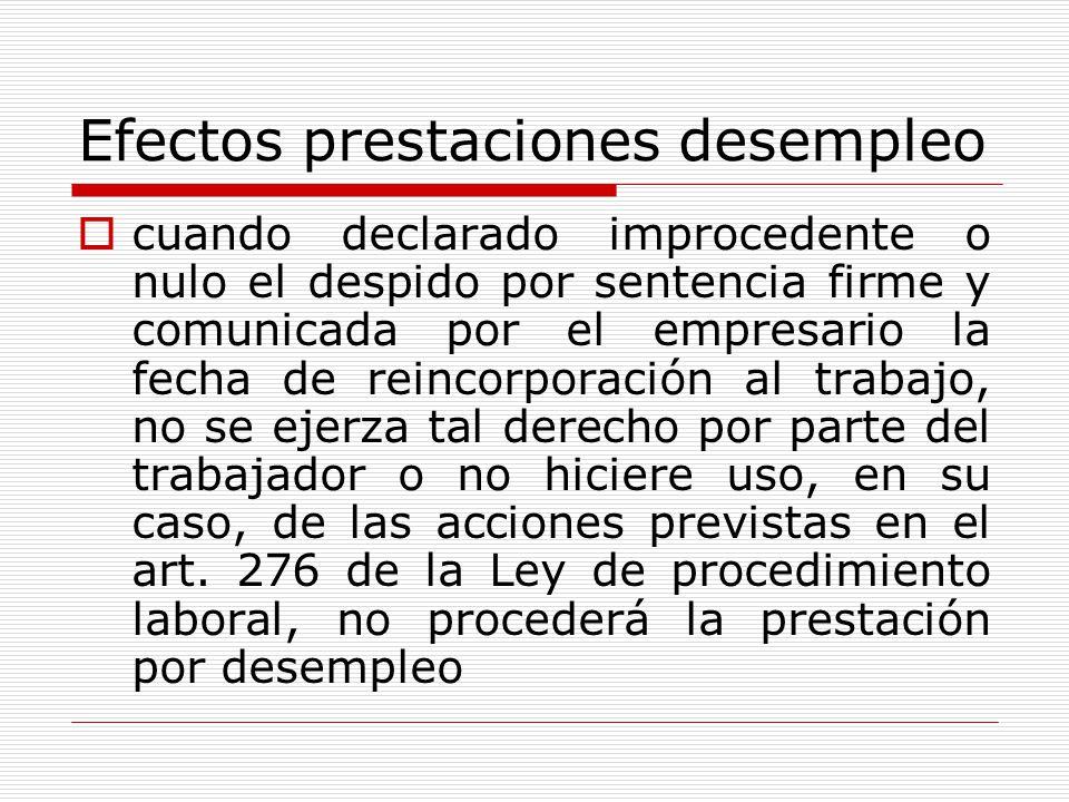 Efectos prestaciones desempleo cuando declarado improcedente o nulo el despido por sentencia firme y comunicada por el empresario la fecha de reincorp