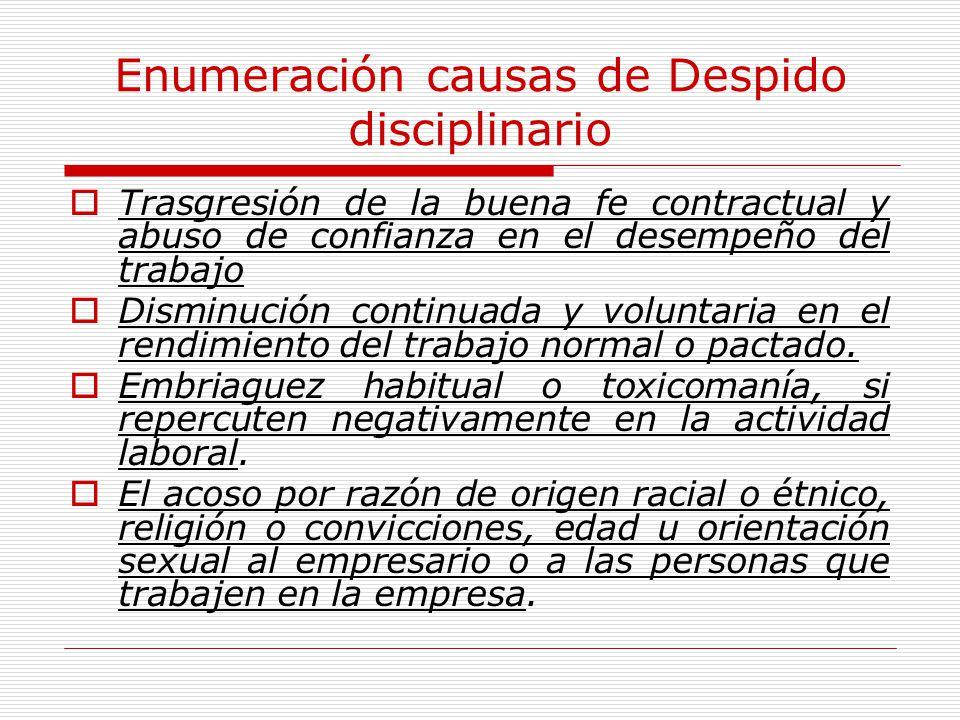 Enumeración causas de Despido disciplinario Trasgresión de la buena fe contractual y abuso de confianza en el desempeño del trabajo Disminución contin