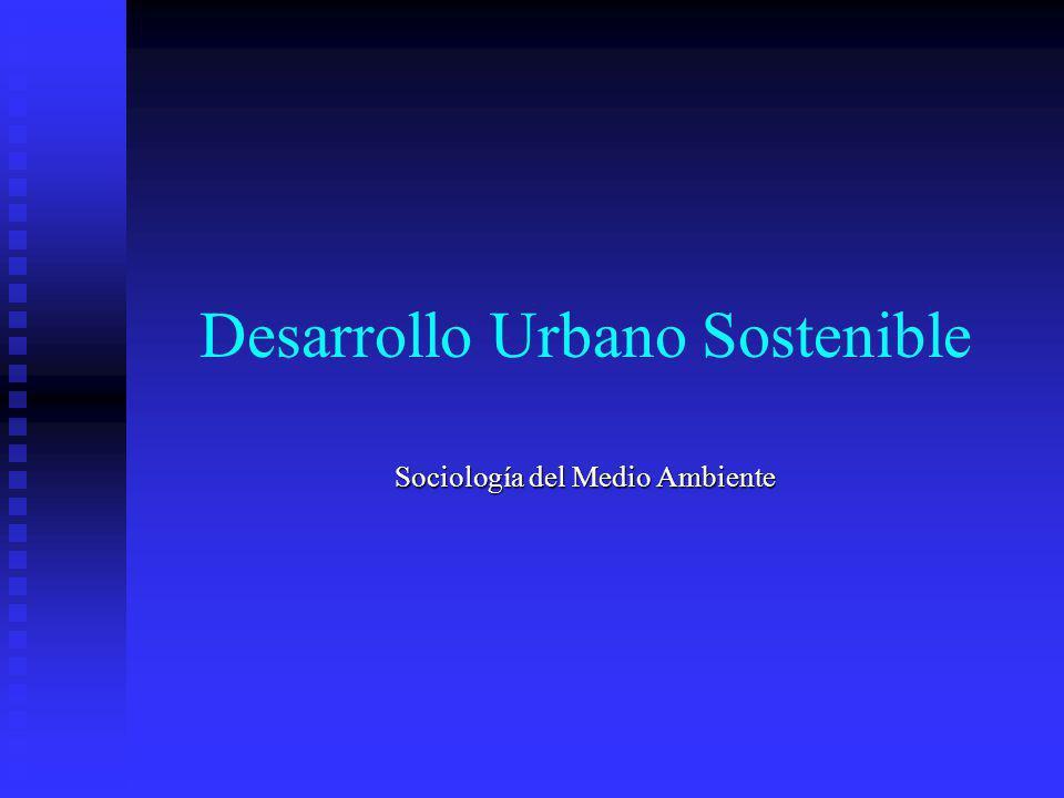 Desarrollo Urbano Sostenible Sociología del Medio Ambiente