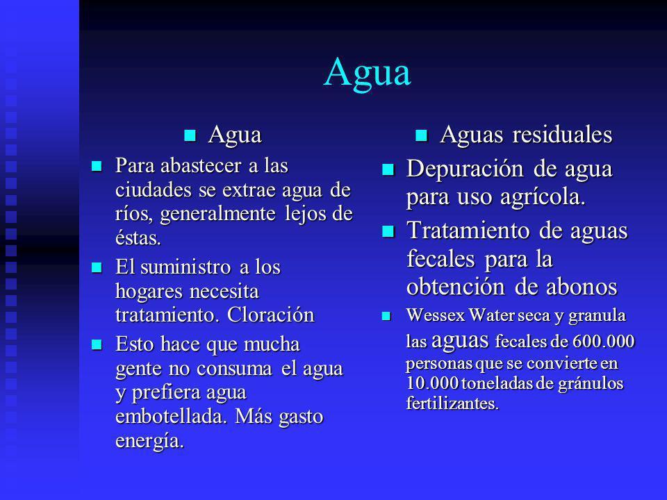 Agua Agua Agua Para abastecer a las ciudades se extrae agua de ríos, generalmente lejos de éstas. Para abastecer a las ciudades se extrae agua de ríos