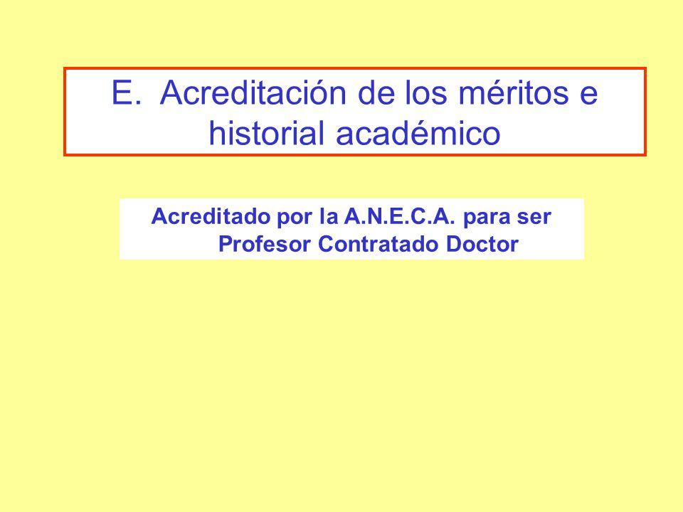Acreditado por la A.N.E.C.A.para ser Profesor Contratado Doctor E.