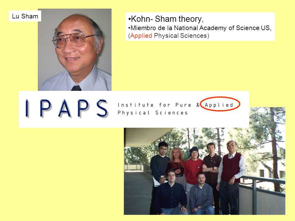 Lu Sham Kohn- Sham theory, Miembro de la National Academy of Science US, (Applied Physical Sciences)