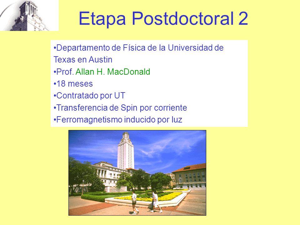 Etapa Postdoctoral 2 Departamento de Física de la Universidad de Texas en Austin Prof.