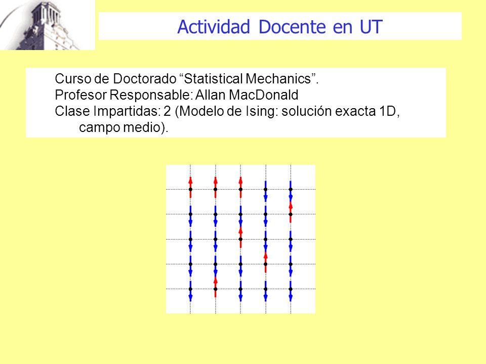 Actividad Docente en UT Curso de Doctorado Statistical Mechanics.