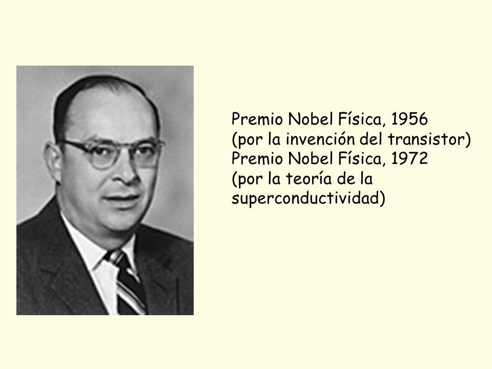 Premio Nobel Física, 1956 (por la invención del transistor) Premio Nobel Física, 1972 (por la teoría de la superconductividad)