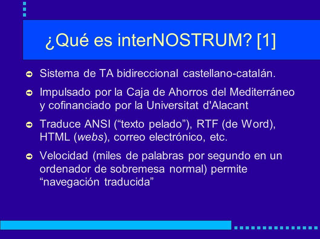 ¿Qué es interNOSTRUM. [1] Sistema de TA bidireccional castellano-catalán.