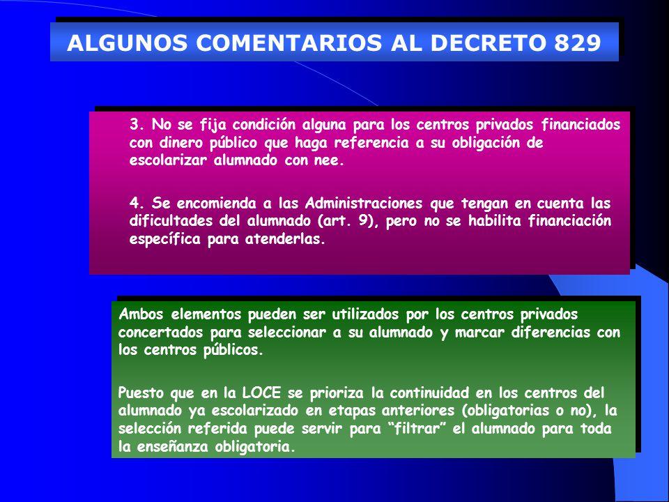 ALGUNOS COMENTARIOS AL DECRETO 829 3. No se fija condición alguna para los centros privados financiados con dinero público que haga referencia a su ob